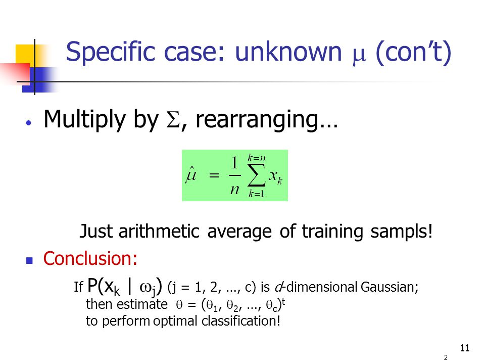 11 Multiply by , rearranging… Just arithmetic average of training sampls.