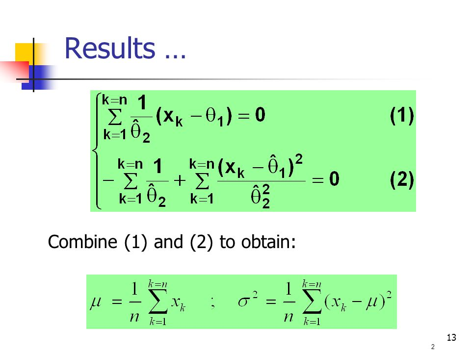 13 Combine (1) and (2) to obtain: 2 Results …