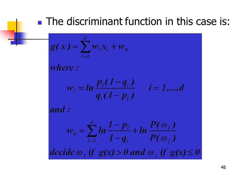 48 The discriminant function in this case is: