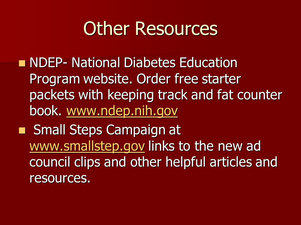 Other Resources NDEP- National Diabetes Education Program website.