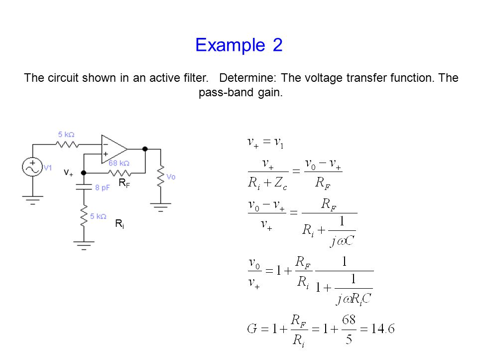 Example 2 The circuit shown in an active filter. Determine: The voltage transfer function.