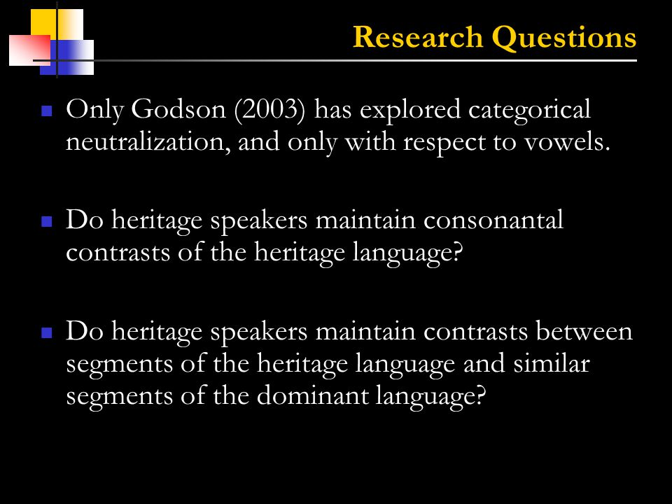 4 Background A few studies have examined the phonological competence of heritage speakers: Au et al.