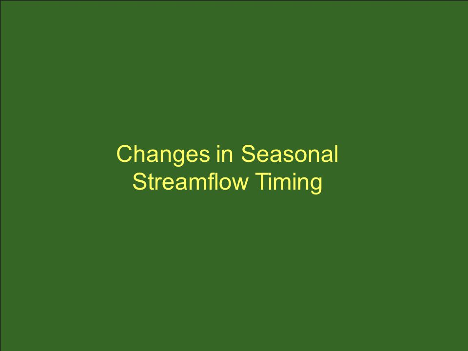 Changes in Seasonal Streamflow Timing