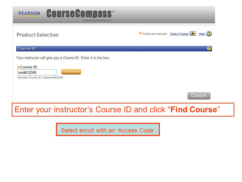 Enter your instructor's Course ID and click Find Course Select enroll with an 'Access Code'.