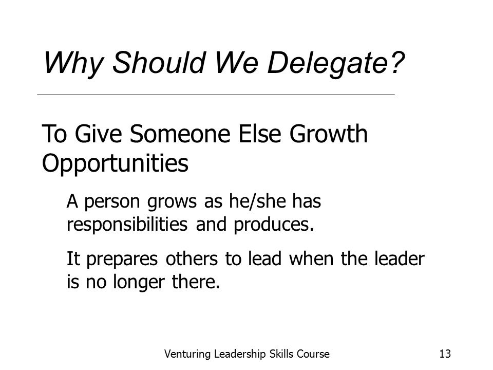 Venturing Leadership Skills Course13 Why Should We Delegate.