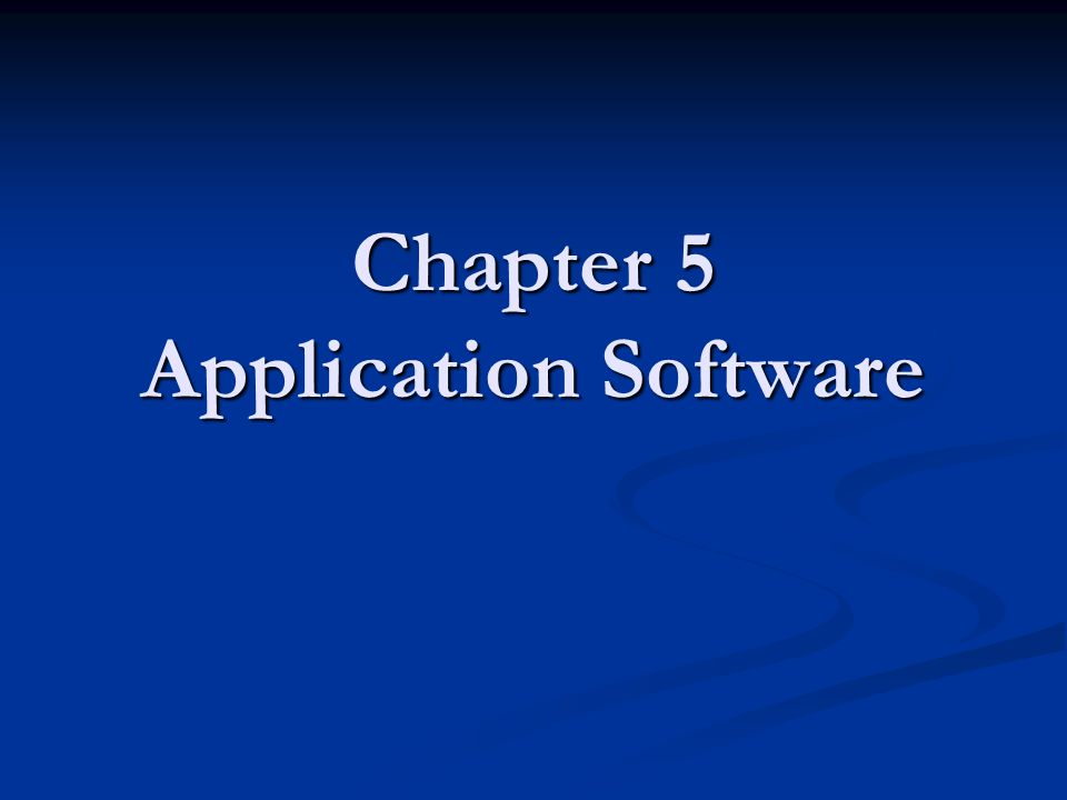 Chapter 5 Application Software