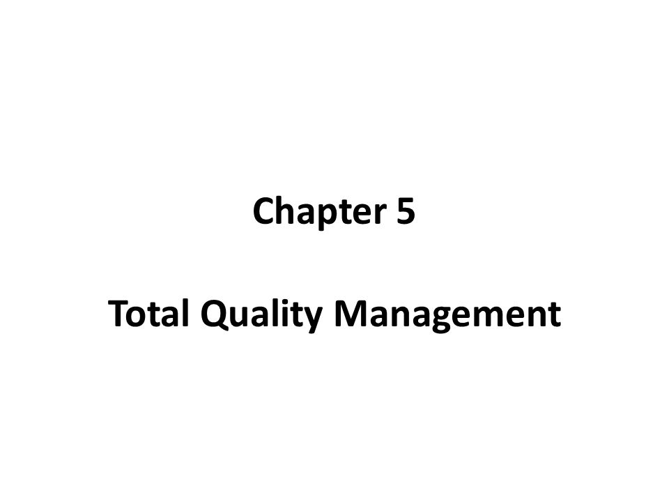 Chapter 5 Total Quality Management