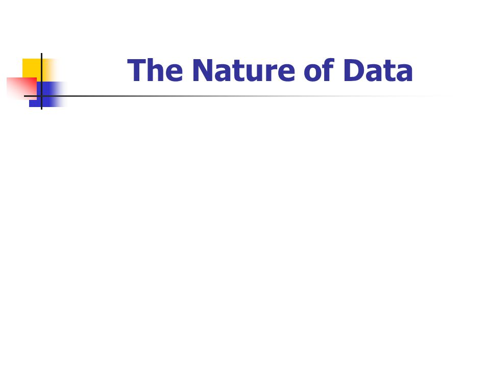 The Nature of Data