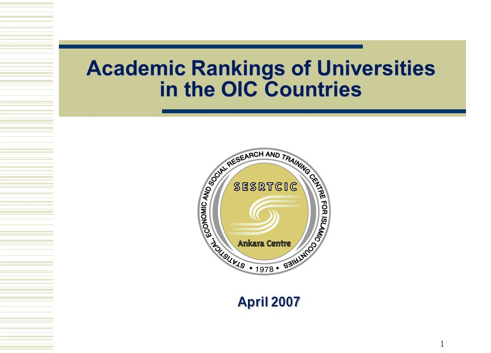1 Academic Rankings of Universities in the OIC Countries April 2007 April 2007
