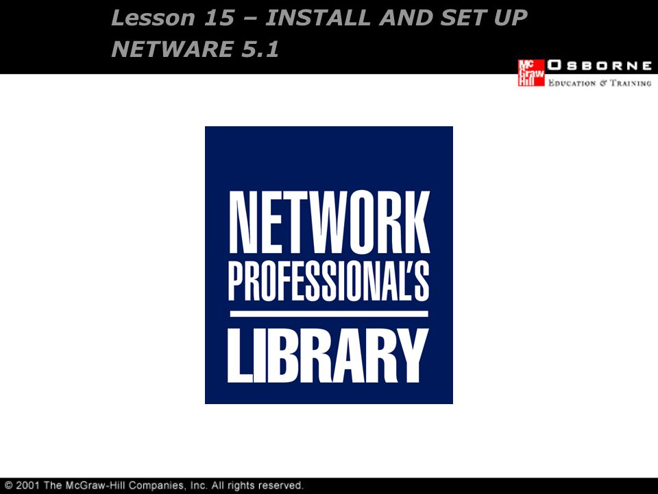 Lesson 15 – INSTALL AND SET UP NETWARE 5.1