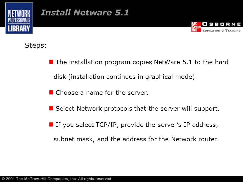 Steps: The installation program copies NetWare 5.1 to the hard disk (installation continues in graphical mode).