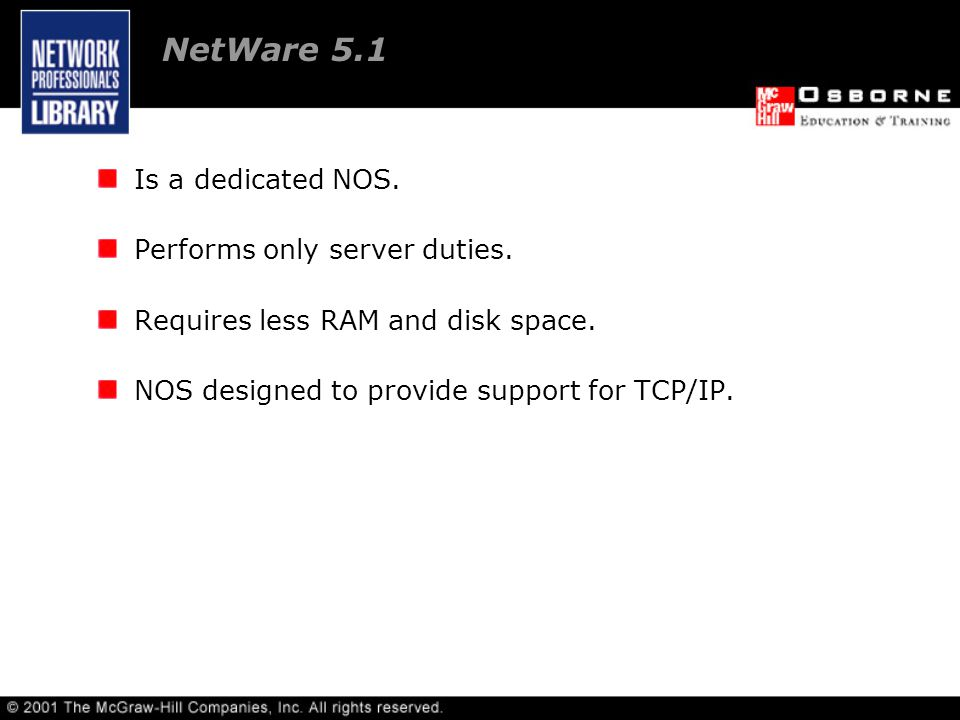 Is a dedicated NOS. Performs only server duties. Requires less RAM and disk space.