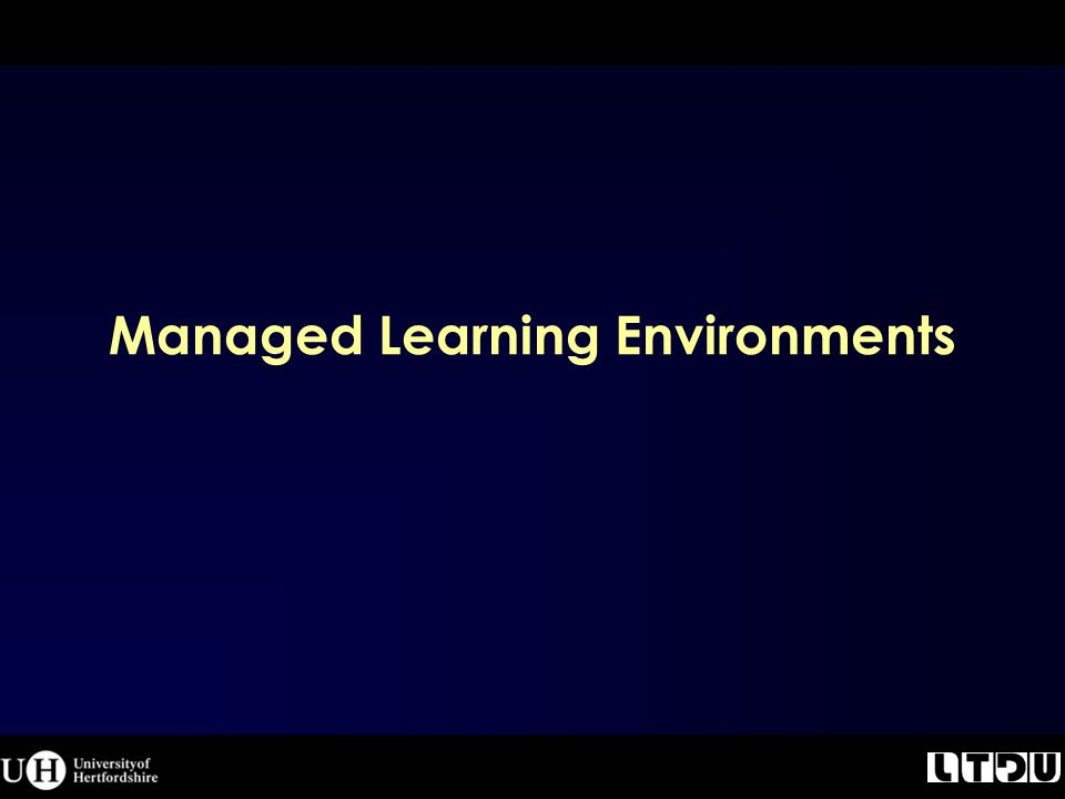 Managed Learning Environments
