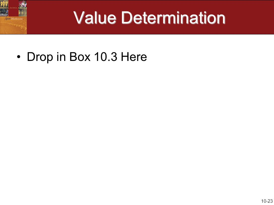 10-23 Value Determination Drop in Box 10.3 Here