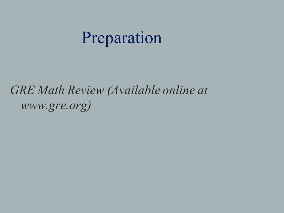 Preparation GRE Math Review (Available online at