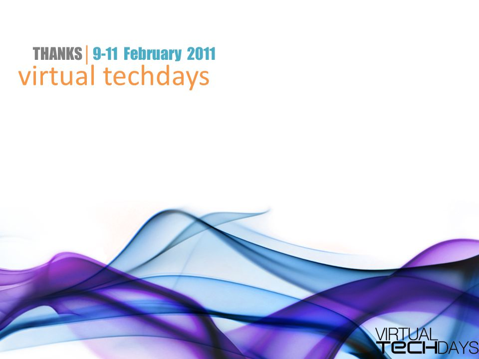 virtual techdays THANKS │ 9-11 February 2011
