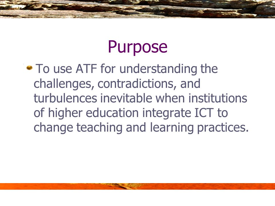 Outline Purpose Background Activity Theory Framework (ATF) The two cases and research methodology Lessons learned Implications for research and practice Future development