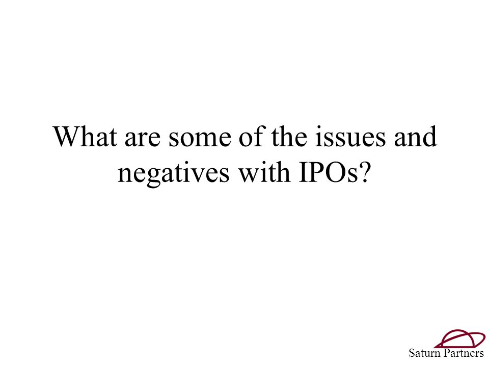 What are some of the issues and negatives with IPOs Saturn Partners