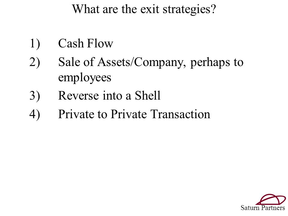 What are the exit strategies.