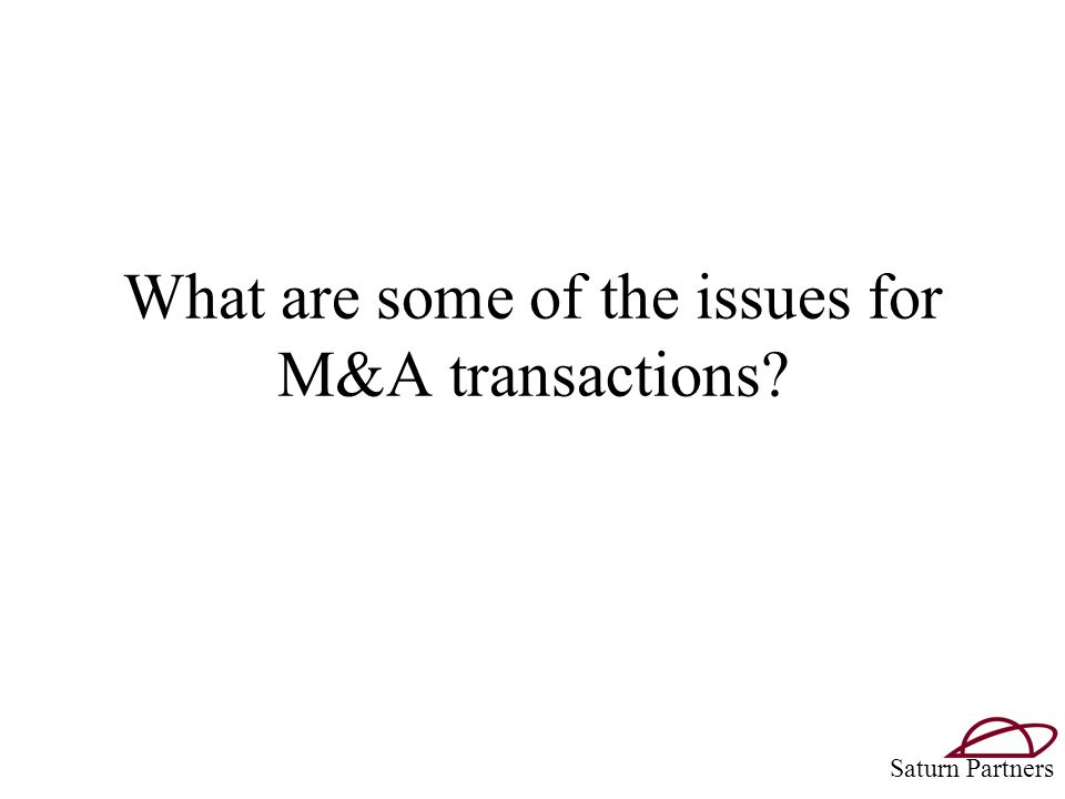 What are some of the issues for M&A transactions Saturn Partners
