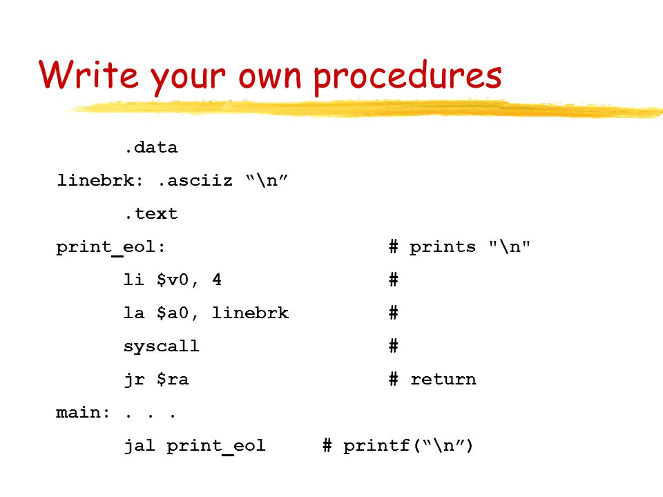 Write your own procedures.data linebrk:.asciiz ""\n"".text print_eol: # prints960|720|?|a52a4ccc2b1fdc9a4edb93656005d582|False|NSFW|0.38186484575271606