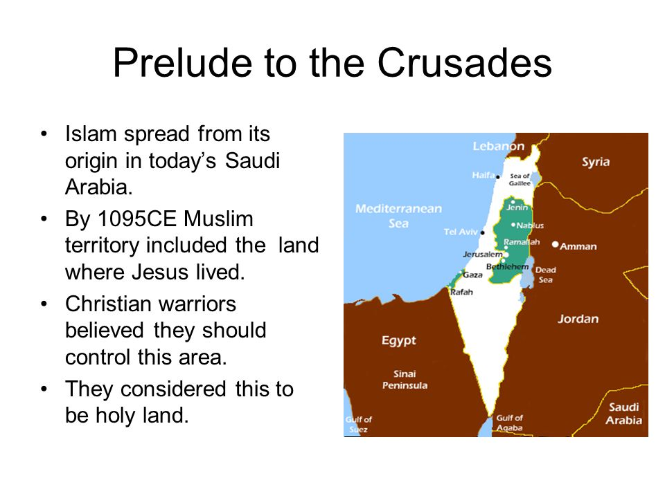 Prelude to the Crusades Islam spread from its origin in today's Saudi Arabia.