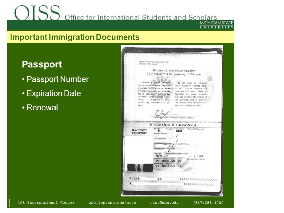 103 International Center   (517) Important Immigration Documents Passport Passport Number Expiration Date Renewal
