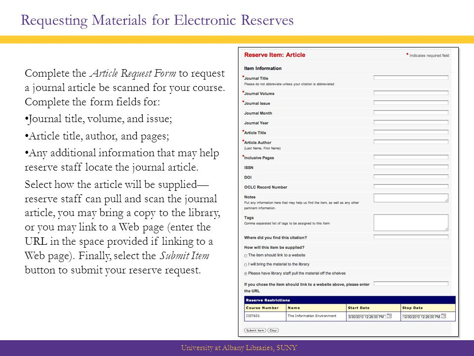 Requesting Materials for Electronic Reserves University at Albany Libraries, SUNY Complete the Article Request Form to request a journal article be scanned for your course.