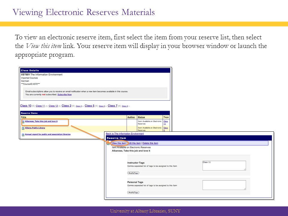 Viewing Electronic Reserves Materials University at Albany Libraries, SUNY To view an electronic reserve item, first select the item from your reserve list, then select the View this item link.