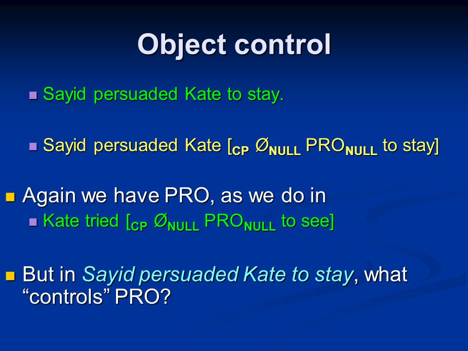 Object control Sayid persuaded Kate to stay. Sayid persuaded Kate to stay.