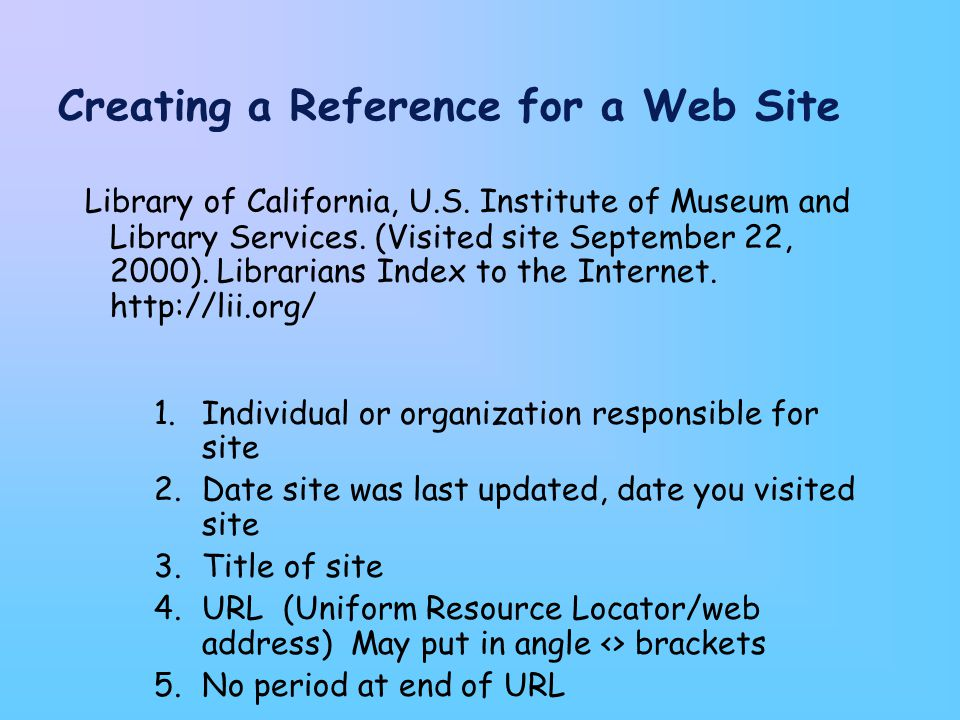 Creating a Reference for a Web Site Library of California, U.S.