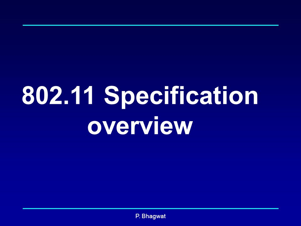 P. Bhagwat Specification overview
