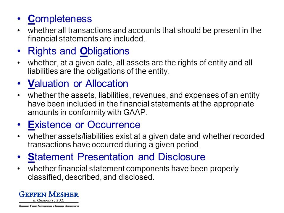 Completeness whether all transactions and accounts that should be present in the financial statements are included.