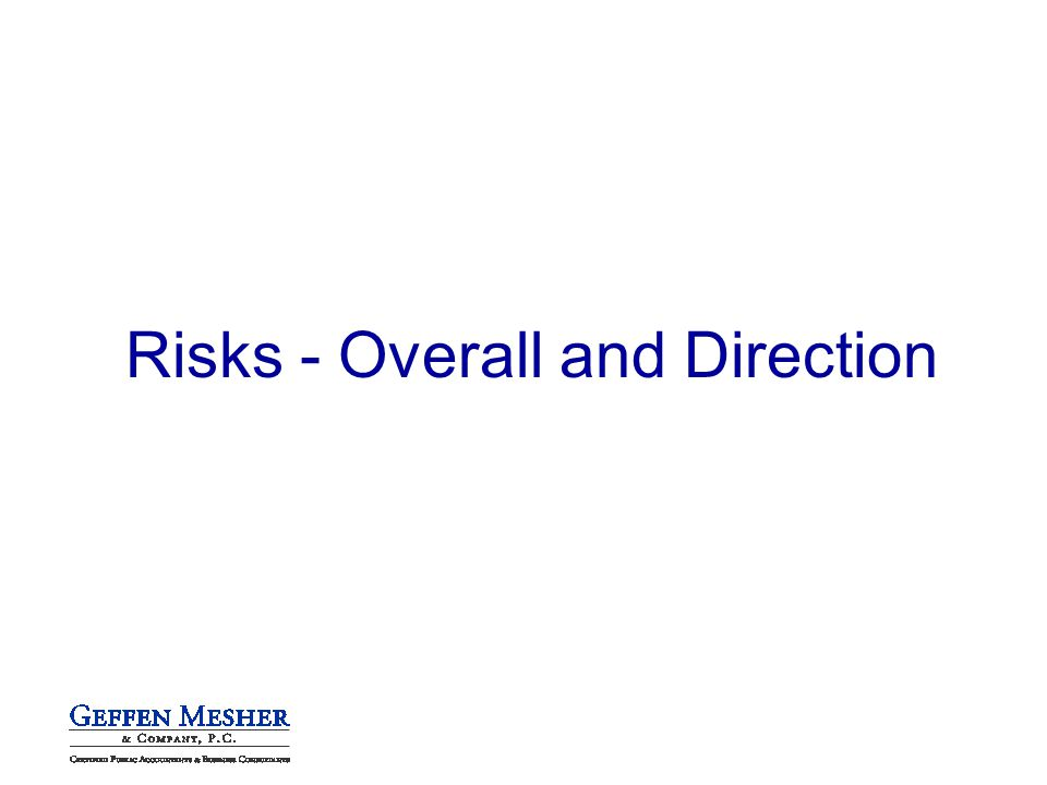 Risks - Overall and Direction