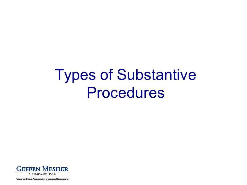 Types of Substantive Procedures