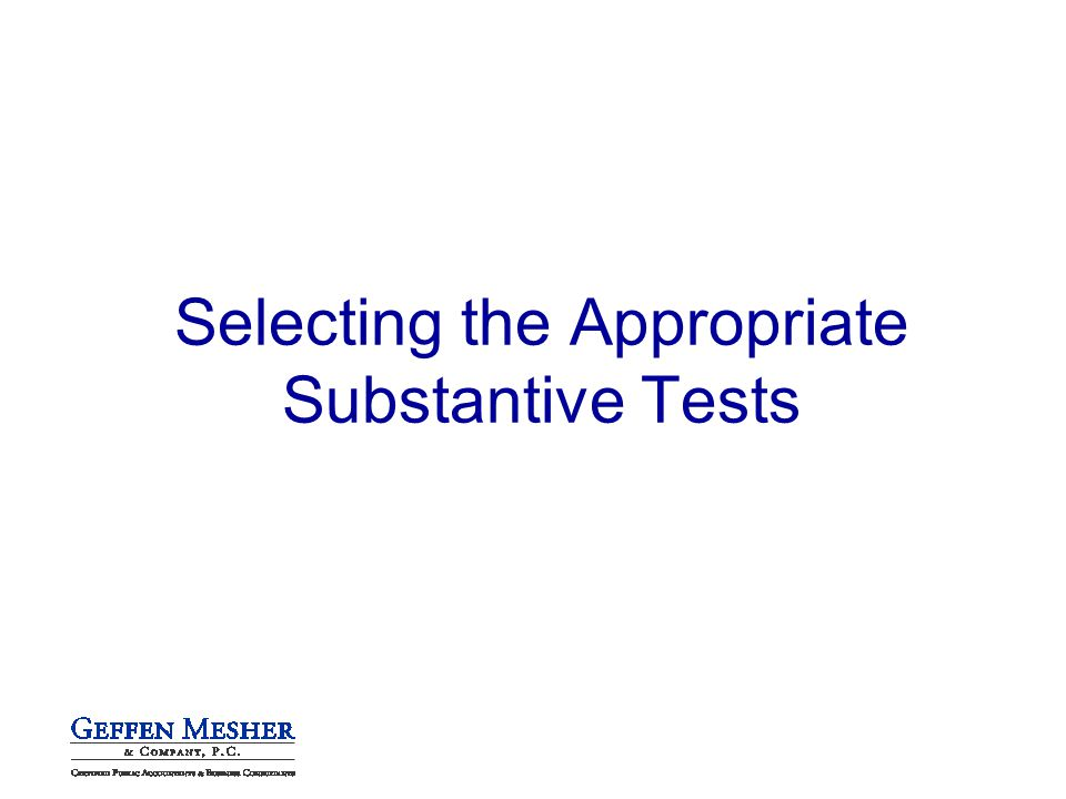 Selecting the Appropriate Substantive Tests