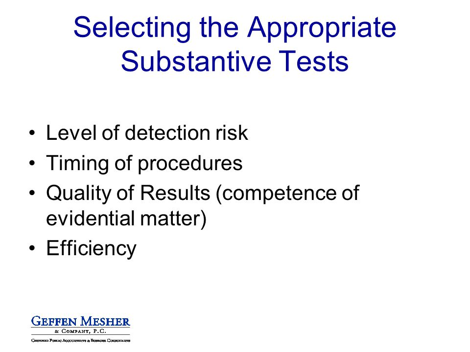 Level of detection risk Timing of procedures Quality of Results (competence of evidential matter) Efficiency