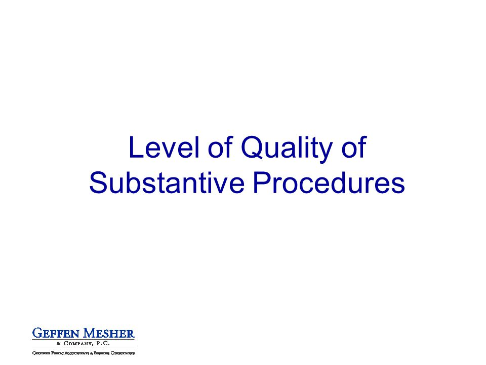 Level of Quality of Substantive Procedures