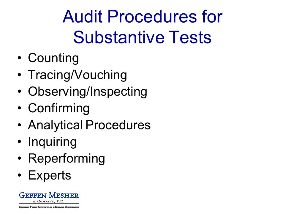 Counting Tracing/Vouching Observing/Inspecting Confirming Analytical Procedures Inquiring Reperforming Experts