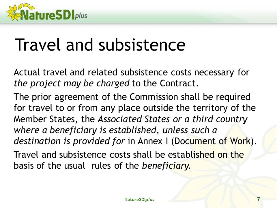 Travel and subsistence Actual travel and related subsistence costs necessary for the project may be charged to the Contract.