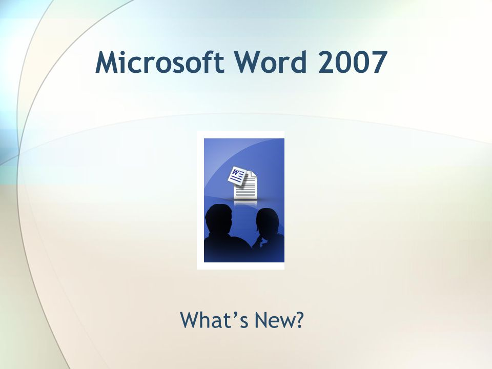 Microsoft Word 2007 What's New