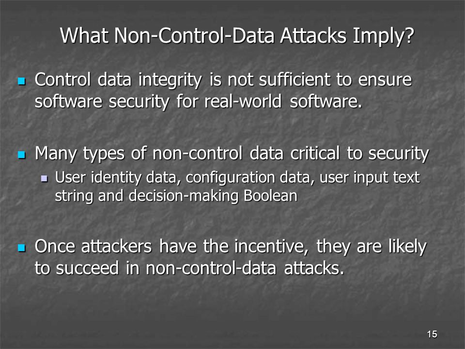 15 What Non-Control-Data Attacks Imply.