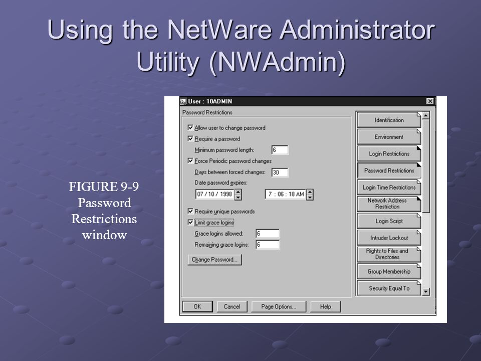 Using the NetWare Administrator Utility (NWAdmin) FIGURE 9-9 Password Restrictions window
