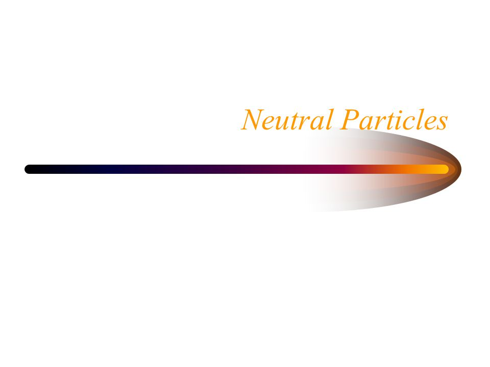 Neutral Particles