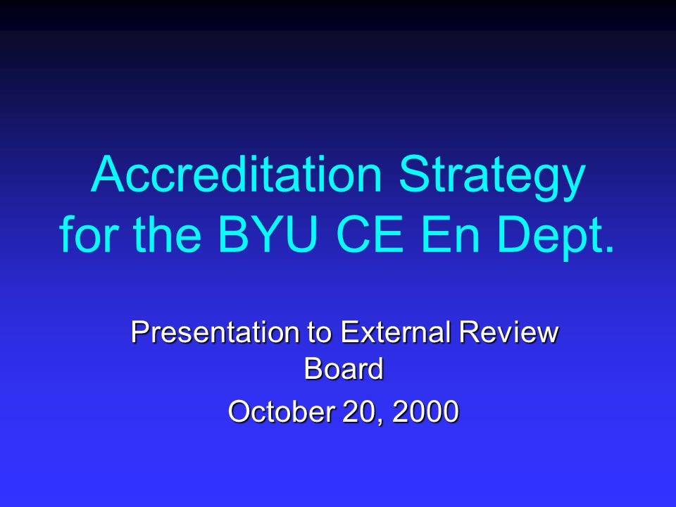 Accreditation Strategy for the BYU CE En Dept.