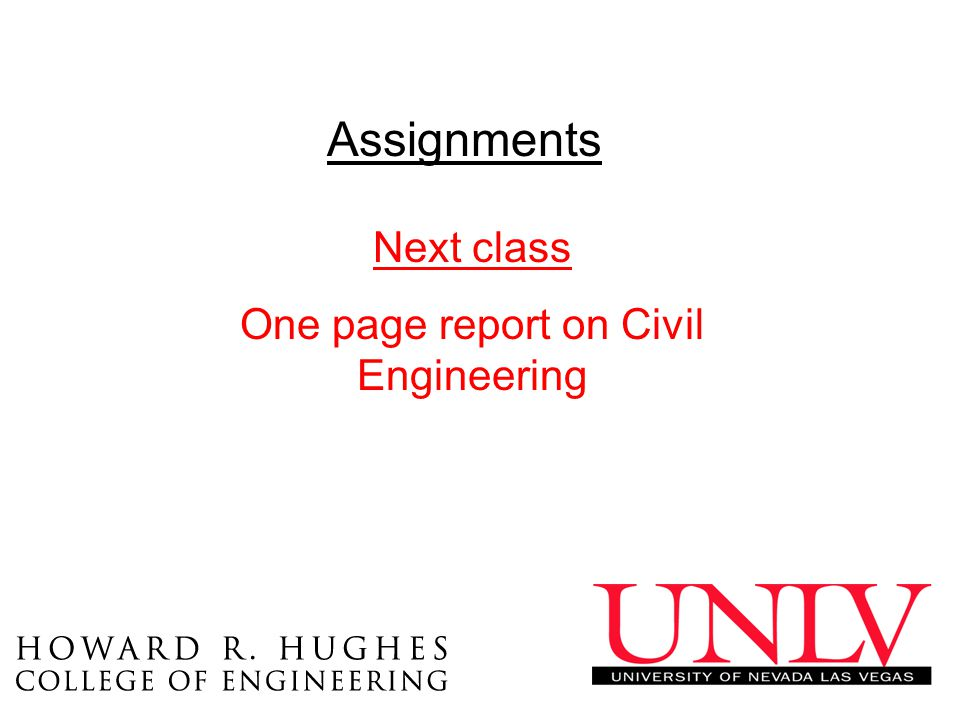 Assignments Next class One page report on Civil Engineering