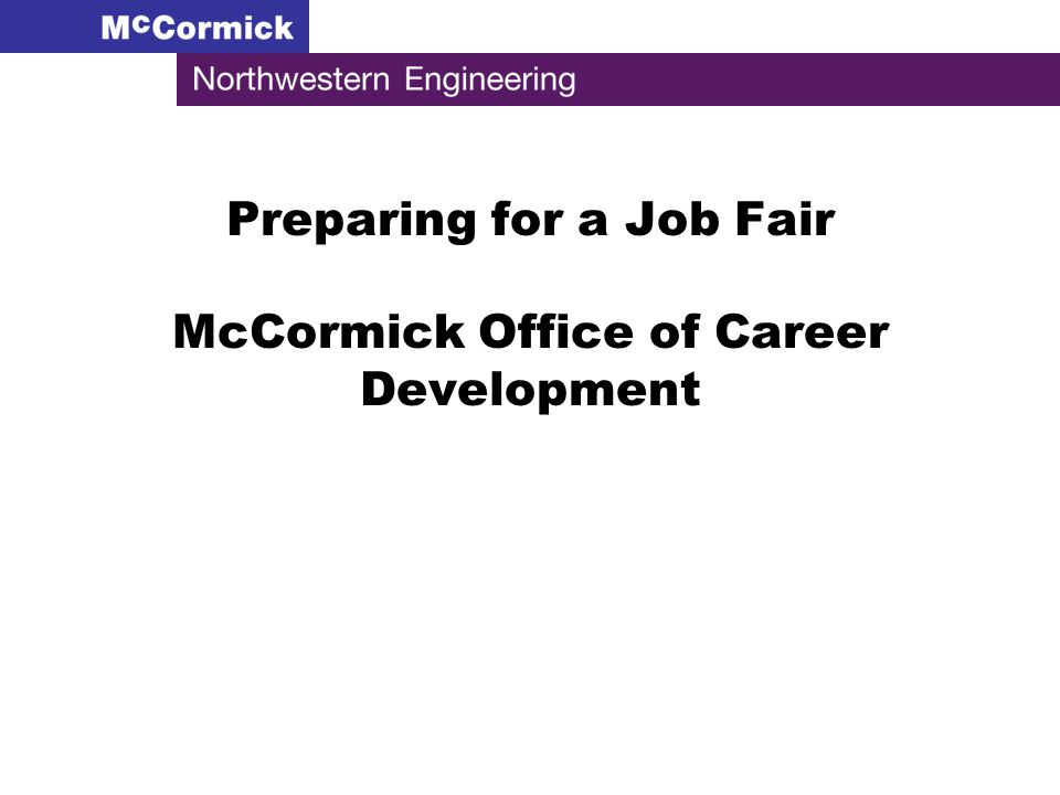 Preparing for a Job Fair McCormick Office of Career Development