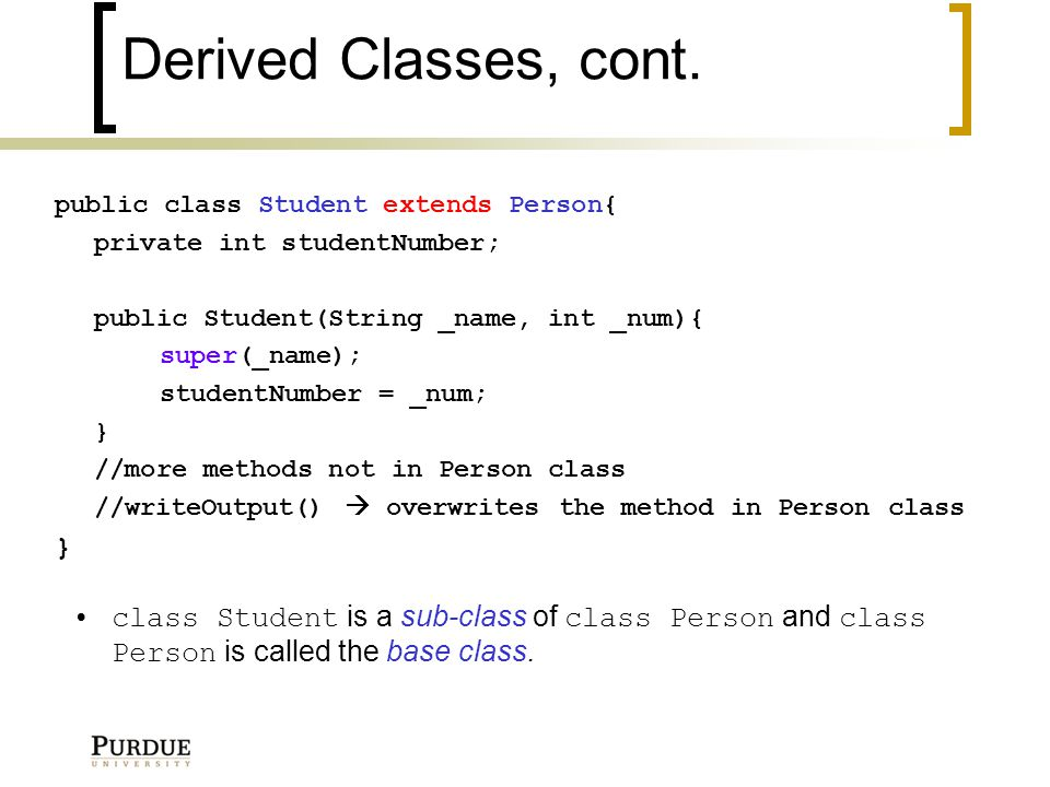 Derived Classes, cont.