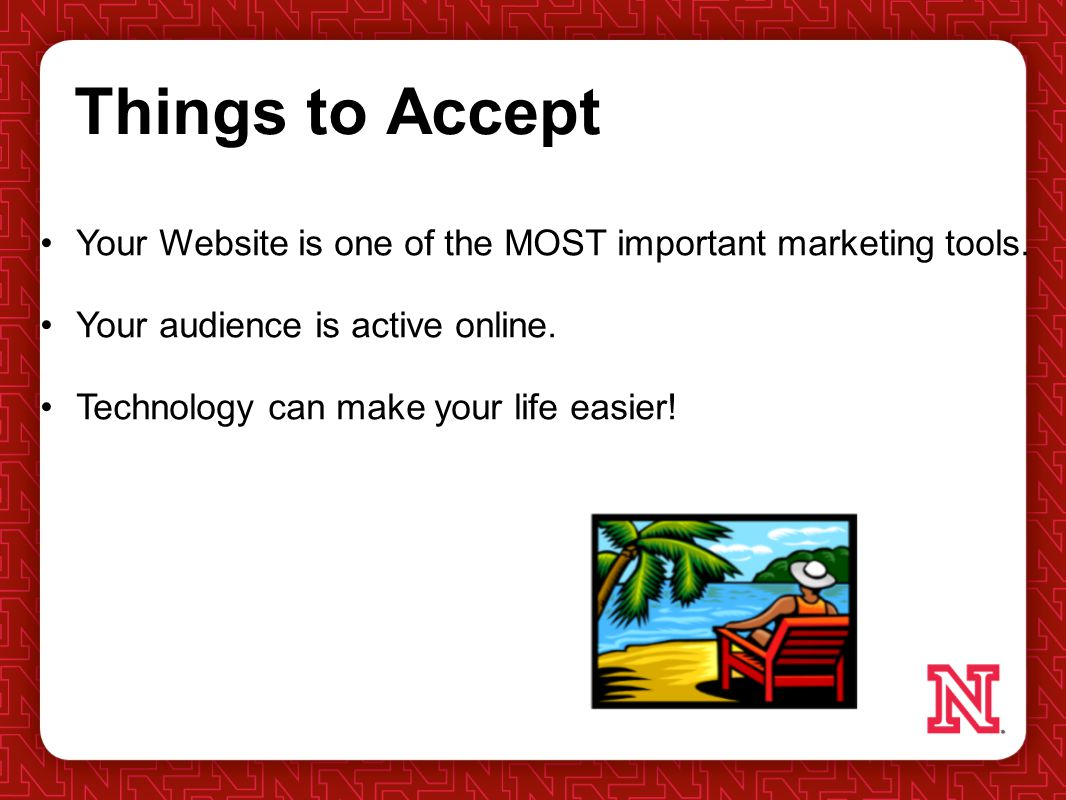 Things to Accept Your Website is one of the MOST important marketing tools.