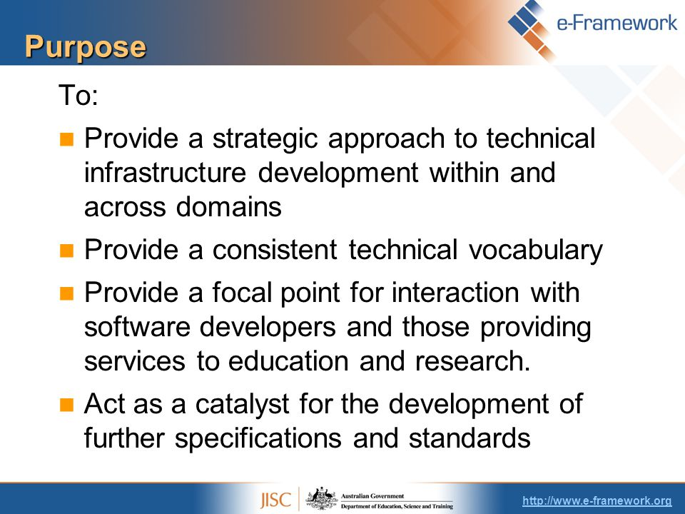 To: Provide a strategic approach to technical infrastructure development within and across domains Provide a consistent technical vocabulary Provide a focal point for interaction with software developers and those providing services to education and research.